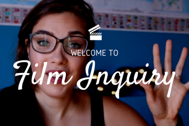 Announcing The Film Inquiry Youtube Channel, And More Exciting News!