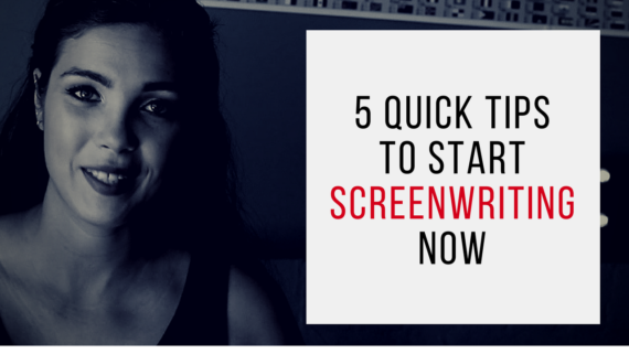 5 Quick Tips To Start Screenwriting Now (Video)